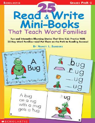 25 Read and Write Mini-Books That Teach Word Families By Sanders, Nancy I.